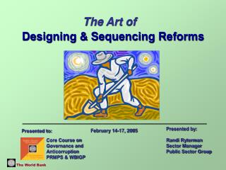 Designing & Sequencing Reforms