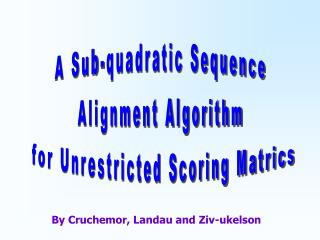 A Sub-quadratic Sequence  Alignment Algorithm  for Unrestricted Scoring Matrics