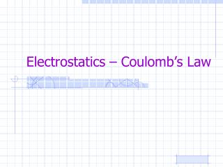Electrostatics – Coulomb's Law