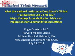 Roger D. Weiss, M.D. Harvard Medical School McLean Hospital, Belmont, MA