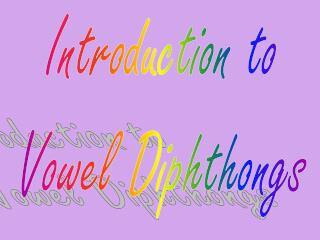Introduction to Vowel Diphthongs