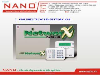 GIỚI THIỆU TRUNG TÂM NETWORX  NX-8