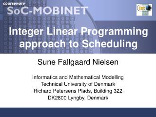 Integer Linear Programming approach to Scheduling