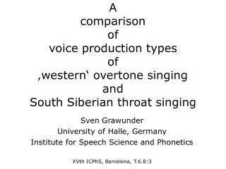 Sven Grawunder University of Halle, Germany Institute for Speech Science and Phonetics