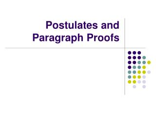 Postulates and Paragraph Proofs