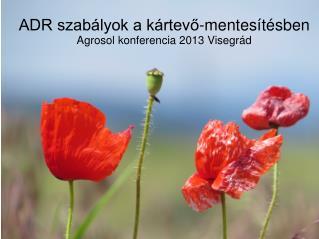 ADR szabályok a kártevő-mentesítésben Agrosol konferencia 2013 Visegrád
