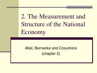 2. The Measurement and Structure of the National Economy