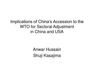 Implications of China's Accession to the WTO for Sectoral Adjustment  in China and USA
