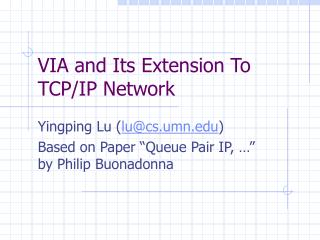 VIA and Its Extension To TCP/IP Network
