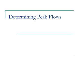 Determining Peak Flows