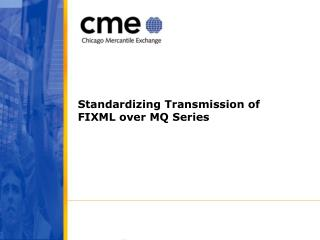 Standardizing Transmission of FIXML over MQ Series