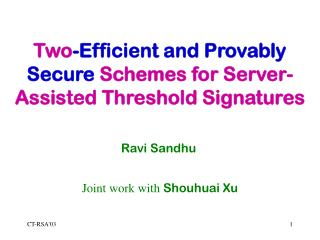 Two -Efficient and Provably Secure  Schemes for Server-Assisted Threshold Signatures