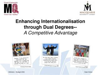 Enhancing Internationalisation  through Dual Degrees-- A Competitive Advantage