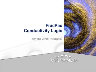 FracPac  Conductivity Logic