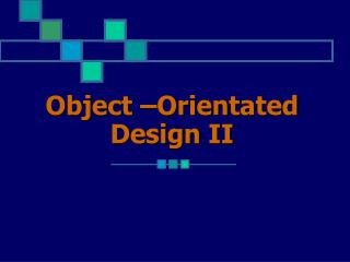 Object –Orientated Design II