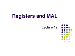 Registers and MAL