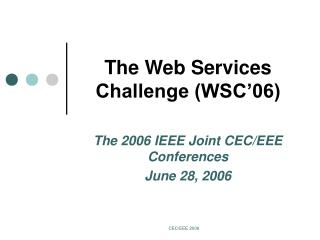 The Web Services Challenge WSC 06
