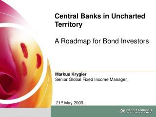 Markus Krygier Senior Global Fixed Income Manager