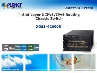 4-Slot Layer 3 IPv6/IPv4 Routing Chassis Switch