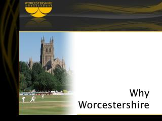 Why Worcestershire
