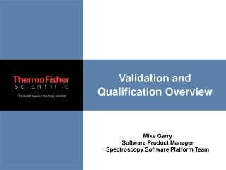 Validation and Qualification Overview