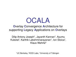 OCALA O verlay  C onvergence  A rchitecture for supporting  L egacy  A pplications on  O verlays