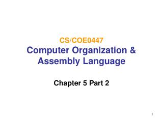CS/COE0447 Computer Organization & Assembly Language