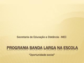 PROGRAMA BANDA LARGA NA ESCOLA