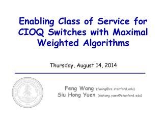 Enabling Class of Service for CIOQ Switches with Maximal Weighted Algorithms
