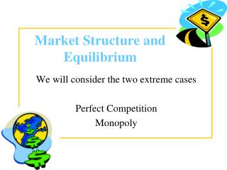 Market Structure and Equilibrium
