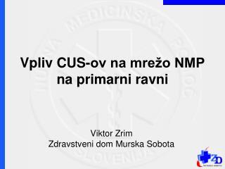 Vpliv CUS-ov na mre�o NMP na primarni ravni