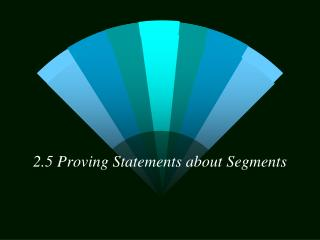 2.5 Proving Statements about Segments