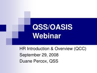 QSS/OASIS Webinar