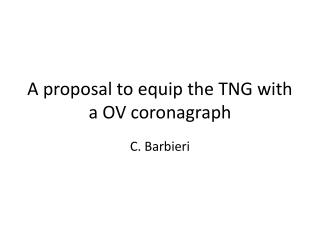 A proposal to equip the TNG with a OV coronagraph