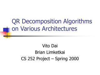 QR Decomposition Algorithms on Various Architectures