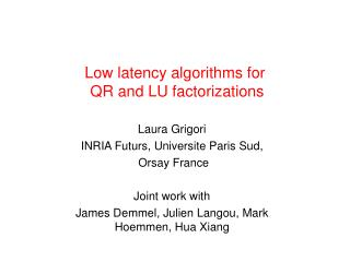 Low latency algorithms for  QR and LU factorizations
