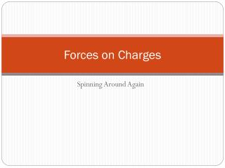 Forces on Charges