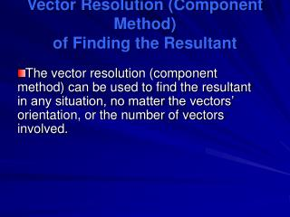 Vector Resolution (Component Method)  of Finding the Resultant