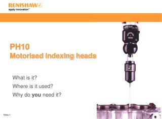 PH10 Motorised indexing heads