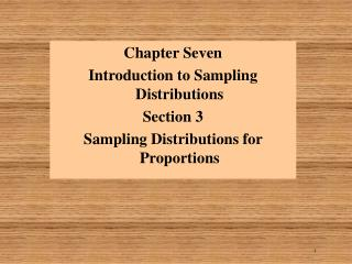 Chapter Seven Introduction to Sampling Distributions Section 3