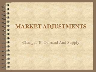 MARKET ADJUSTMENTS