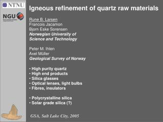 Igneous refinement of quartz raw materials