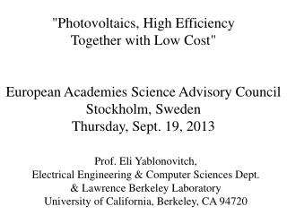 Prof. Eli Yablonovitch,  Electrical Engineering & Computer Sciences Dept.