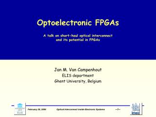 Optoelectronic FPGAs  A talk on short-haul optical interconnect  and its potential in FPGAs