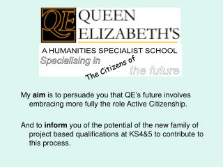 QE  Specialising in  The Citizens of  the future