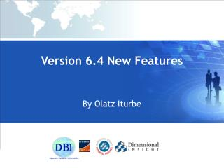 Version 6.4 New Features By Olatz Iturbe