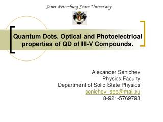 Quantum Dots. Optical and Photoelectrical properties of QD of III-V Compounds.