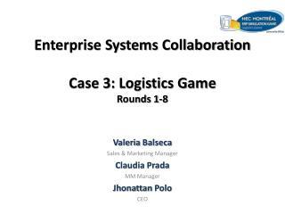 Enterprise Systems Collaboration Case 3: Logistics Game Rounds 1-8