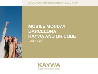 MOBILE MONDAY BARCELONA KAYWA AND QR CODE