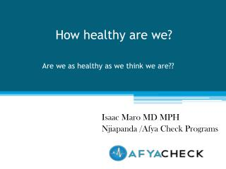 How healthy are we?